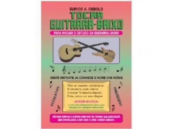 Libros de guitarra Eurico A. Cebolo Tocar Guitarra-Baixo com CD